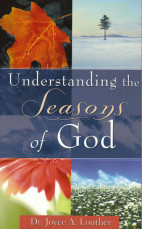 understanding the seasons of god book cover, written by dr. joyce louther